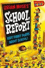 Brian Moses' School Report : Very Funny Poems about School! by Brian Moses...