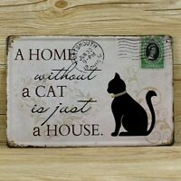 A Home Without a Cat is Just a House, Cat Sign, Tin Sign, Custom Cat Signs, Cat