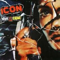 Icon : Night of the Crime CD (2007) ***NEW*** FREE Shipping, Save £s