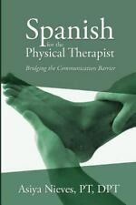 Spanish for the Physical Therapist: Bridging the Communication Barrier (Spanish