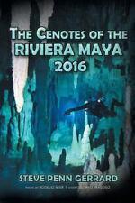 Cenotes of Riviera Maya 2014: By Gerrard, Steve Penn