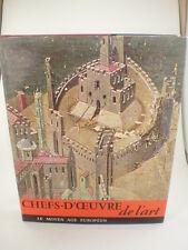 Chefs-D'Oeuvre de l'art Le Moyen Age Europeen IV (French) Hardcover 1963