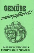 Gemüse naturgesäuert Einmachen Einsäuern Haltbarmachen Reprint Selbstversorger
