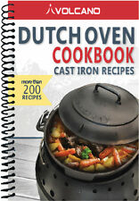 Volcano Grills Dutch Oven Cookbook 200 recipes for Cast Iron Cooking Camping