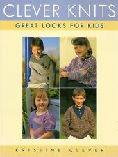 Knitting Book : CLEVER KNITS Great Looks For Kids - by Kristine Clever!