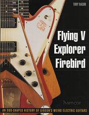 Flying V Explorer Gibson Firebird Guitar libro di Tony Bacon