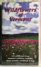 2001 WILDFLOWERS OF VERMONT By Kate Carter/Charles W.Johnson,Cotton, Like New