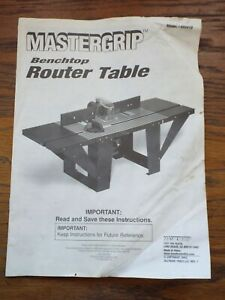 MASTERGRIP Benchtop Router Table Owners Instruction Manual Model 480410
