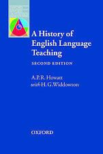 A History of English Language Teaching. 2nd Edition. Howatt/Widdowson.