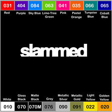 SLAMMED Vinyl Decal Sticker Window Illest jdm scrape fresh lowered