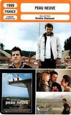 FICHE CINEMA : PEAU NEUVE - Le Bihan,Di Fonzo Bo,Deleuze 1999 New Dawn