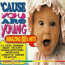 'CAUSE YOU ARE YOUNG - AMAZING 80's HITS / CD