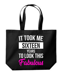 It Took Me Sixteen Years To Look Fabulous 16th Birthday Tote Shopping Gym Bag