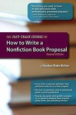 The Fast-Track Course on How to Write a Nonfiction Book Proposal (Paperback or S