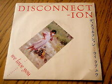 """DISCONNECTION - WE LOVE YOU  7"""" VINYL PROMO PS"""