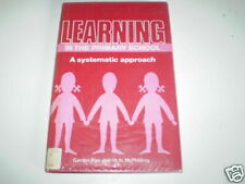 Learning in the Primary School A Systematic Approach by Gordon Rae ~H11