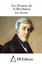 Les Femmes de la Révolution by Jules Michelet (2015, Paperback)