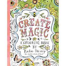 Create Magic, A coloring book by Katie Daisy, beautiful artwork, tear out pages