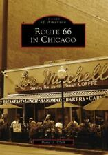 Images of America: Route 66 in Chicago by David G. Clark (2007, Paperback)