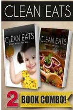Clean Eats: Clean Meals for Kids and Mexican Recipes : 2 Book Combo by...