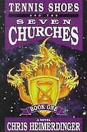 Tennis Shoes and the Seven Churches by Heimerdinger, Chris