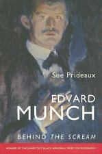 Edvard Munch : Behind the Scream by Sue Prideaux (2007, Paperback)