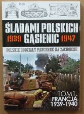 France 1939-1940 - Polish Armed Forces in the West 1939-1947 vol.1