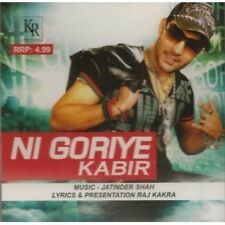 KABIR - NI GORIYE - BRAND NEW ORIGINAL BHANGRA CD SONGS