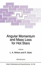 ANGULAR MOMENTUM AND MASS LOSS FOR HOT STARS - NEW HARDCOVER BOOK