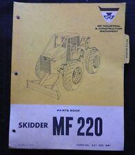ORIGINAL MASSEY FERGUSON MF220 MF 220 SKIDDER LOADER TRACTOR PARTS CATALOG