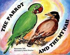 The Parrot And The Mynah (english): By Manorama Jafa