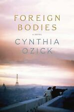 Foreign Bodies by Cynthia Ozick (2010, Hardcover)