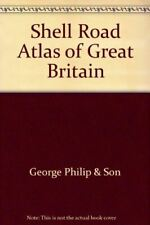 Shell Road Atlas of Great Britain, George Philip & Son, Very Good, Hardcover