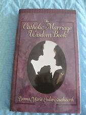 The Catholic Marriage Wisdom Book by Donna Marie Cedar-Southworth (2000, HB)