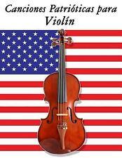 Canciones Patrióticas para Violín : 10 Canciones de Estados Unidos by Uncle...