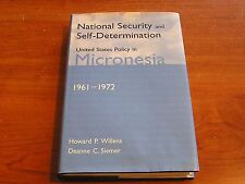 National Security and Self-Determination: United States Policy in Micronesia