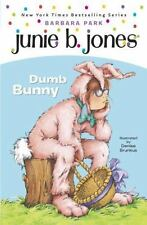 Junie B., First Grader: Dumb Bunny: By Park, Barbara