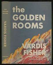 Vardis FISHER / The Golden Rooms First Edition 1944