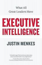 Executive Intelligence: What All Great Leaders Have: By Justin Menkes