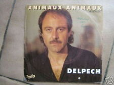 MICHEL DELPECH 45 TOURS FRANCE ANIMAUX ANIMAUX
