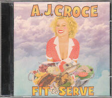 A.J. CROCE - FIT TO SERVE - CD (COME NUOVO)