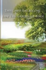 This Land Has Become Like the Garden of Eden (Paperback or Softback)