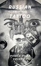 Russian Criminal Tattoo Vol. 1 : Police Files: By Bronnikov, Arkady Murray, D...