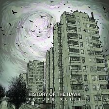History Of The Hawk - Future Ruins (CD 2012) NEW & SEALED