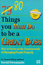 80 Things You Must Do to be a Great Boss: How to Focus on the Fundamentals of...
