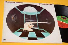 JEAN LUC PONTY LP CIVILIZED EVIL ORIG ITALY 1980 NM