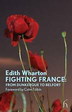 Fighting France: From Dunkerque to Belfort (Modern Voices): From Dunkerque to Be