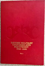 BRITISH MILITARY UNIFORMS AND EQUIPMENT 1788 - 1830   Volume 1   By P Kingsland