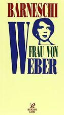 Frau von Weber. Vita e morte di Mafalda di Savoia a Buchenwald. Renato Barneschi