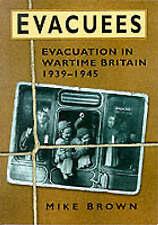 Evacuees, 1939-1945, New, Brown, Mike Book